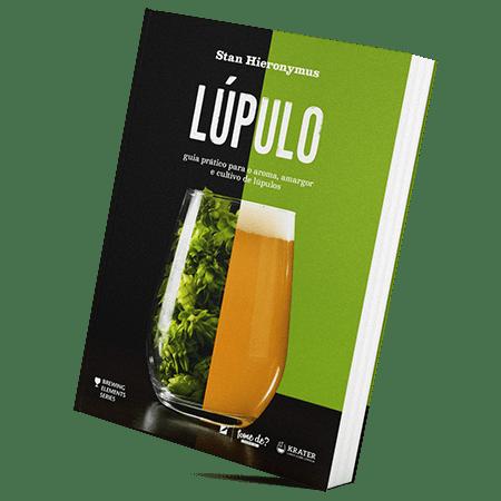 Lúpulo - Guia Prático para o Aroma, Amargor e Cultivo de Lúpulo