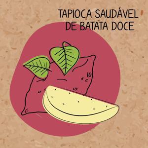 Massa de Tapioca Saudável de Batata Doce 500g LANCHE VERDE